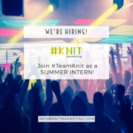 Join #TeamKnit as a Summer Intern!